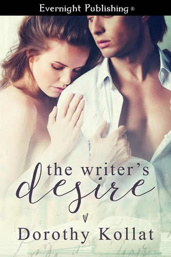 The Writer's Desire ebook by Dorothy Kollat