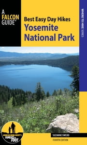 Best Easy Day Hikes Yosemite National Park ebook by Suzanne Swedo