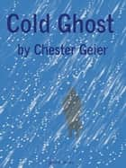 Cold Ghost ebook by Chester Geier