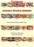 Kitchens Beyond Borders Germany ebook by Ronald LeClair