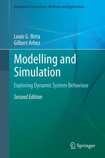 Modelling and Simulation - Exploring Dynamic System Behaviour ebook by Louis G. Birta,Gilbert Arbez