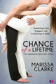 Chance of A Lifetime ebook by Marissa Clarke