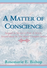 A Matter of Conscience - See Short Description ebook by Rosemarie E. Bishop