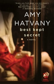 Best Kept Secret - A Novel ebook by Amy Hatvany