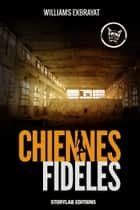 Chiennes fidèles ebook by Williams Exbrayat