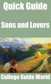 Quick Guide: Sons and Lovers ebook by College Guide World