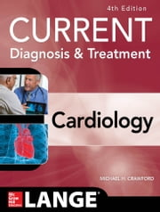 Current Diagnosis and Treatment Cardiology, Fourth Edition ebook by Michael Crawford
