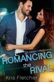 Romancing the Rival ebook by Kris Fletcher