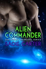 Alien Commander - Zerconian Warriors, #11 ebook by Sadie Carter