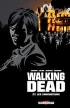 Walking Dead T27 - Les Chuchoteurs eBook by Robert Kirkman, Charlie Adlard, Stefano Gaudiano