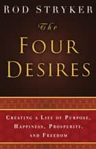 The Four Desires ebook by Rod Stryker