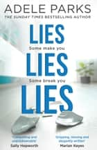 Lies Lies Lies: The Sunday Times Number One bestselling domestic thriller from Adele Parks ebook by Adele Parks
