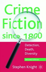 Crime Fiction since 1800 - Detection, Death, Diversity ebook by Professor Stephen Knight