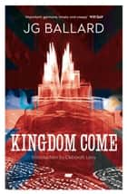 Kingdom Come ebook by J. G. Ballard, Deborah Levy