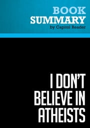Summary of I Don't Believe in Atheists - Chris Hedges ebook by Capitol Reader