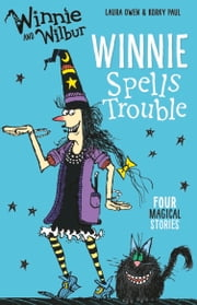 Winnie and Wilbur: Winnie Spells Trouble ebook by Laura Owen