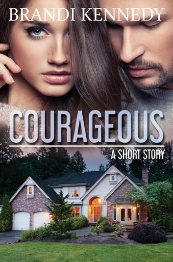 Courageous ebook by Brandi Kennedy