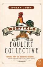 The Woefield Poultry Collective - A Novel ebook by Susan Juby