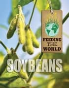 Soybeans eBook by Jane E. Singer