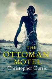 The Ottoman Motel ebook by Christopher Currie