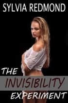 The Invisibility Experiment ebook by Sylvia Redmond