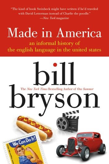 made in america - An Informal History of the English Language in the United States ebook by Bill Bryson