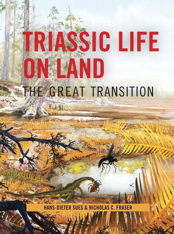 Triassic life on land ebook by hans dieter sues 9780231509411 triassic life on land the great transition ebook by hans dieter suesnicholas fandeluxe
