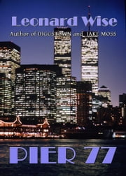 Pier 77 ebook by Leonard Wise