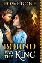 Bound for the King ebook by