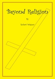 Beyond Religion ebook by Robert Wagner