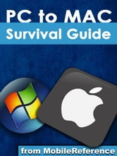 Switching from PC to Mac Survival Guide (Mobi Manuals) ebook by K,Toly
