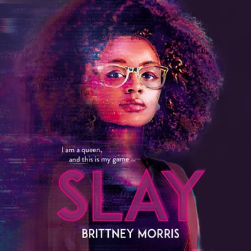 SLAY - the Black Panther-inspired novel about virtual reality, safe spaces and celebrating your identity audiobook by Brittney Morris