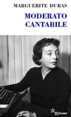 Moderato cantabile ebook by Marguerite Duras