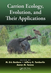 Carrion Ecology, Evolution, and Their Applications ebook by Benbow, M. Eric