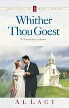 WHITHER THOU GOEST ebook by Al Lacy