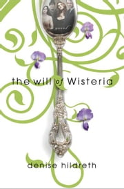 The Will of Wisteria ebook by Denise Hildreth Jones