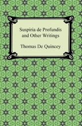 Suspiria de Profundis and Other Writings ebook by Thomas De Quincey