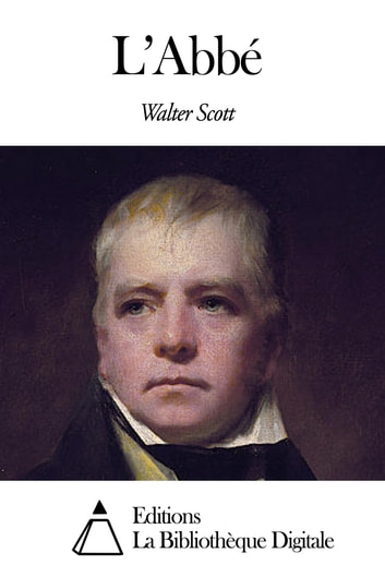 L'Abbé ebook by Walter Scott
