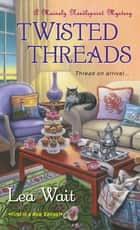 Twisted Threads ebook by