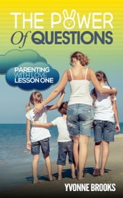 The Power of Questions ebook by Yvonne Brooks