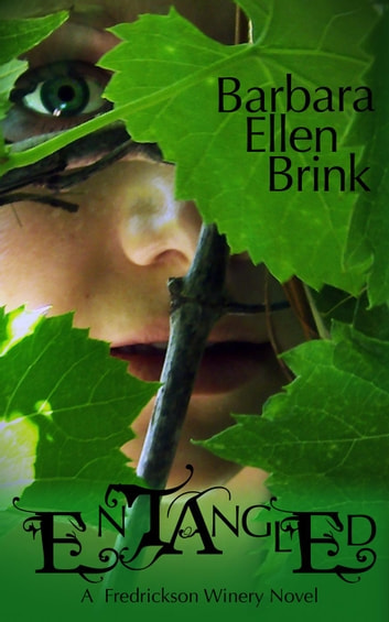 Entangled - The Fredrickson Winery Novels, #1 ebook by Barbara Ellen Brink