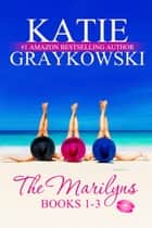 The Marilyns Books 1-3 Box Set ebook by