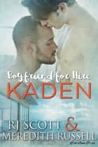 Kaden ebook by RJ Scott, Meredith Russell