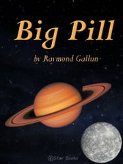 Big Pill ebook by Raymond Gallun