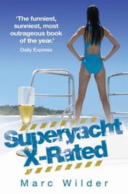 Superyacht X-Rated ebook by Marc Wilder