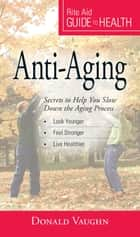 Your Guide to Health: Anti-Aging ebook by Donald Vaughn