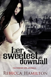 HER SWEETEST DOWNFALL - Ophelia's Journey ebook by Rebecca Hamilton