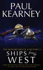 Ships From The West ebook by Paul Kearney