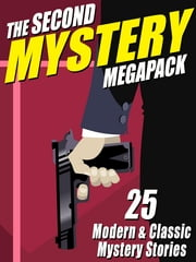 The Second Mystery Megapack - 25 Modern & Classic Mystery Stories ebook by Ron Goulart,Mack Reynolds,Arlette Lees,John Gregory Betancourt,Jean Lorrah,Michael Hemmingson,Ray Cummings,John L French