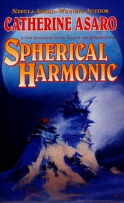 Spherical Harmonic - A Novel in the Saga of the Skolian Empire ebook by Catherine Asaro